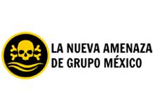 La nueva amenza de Grupo México