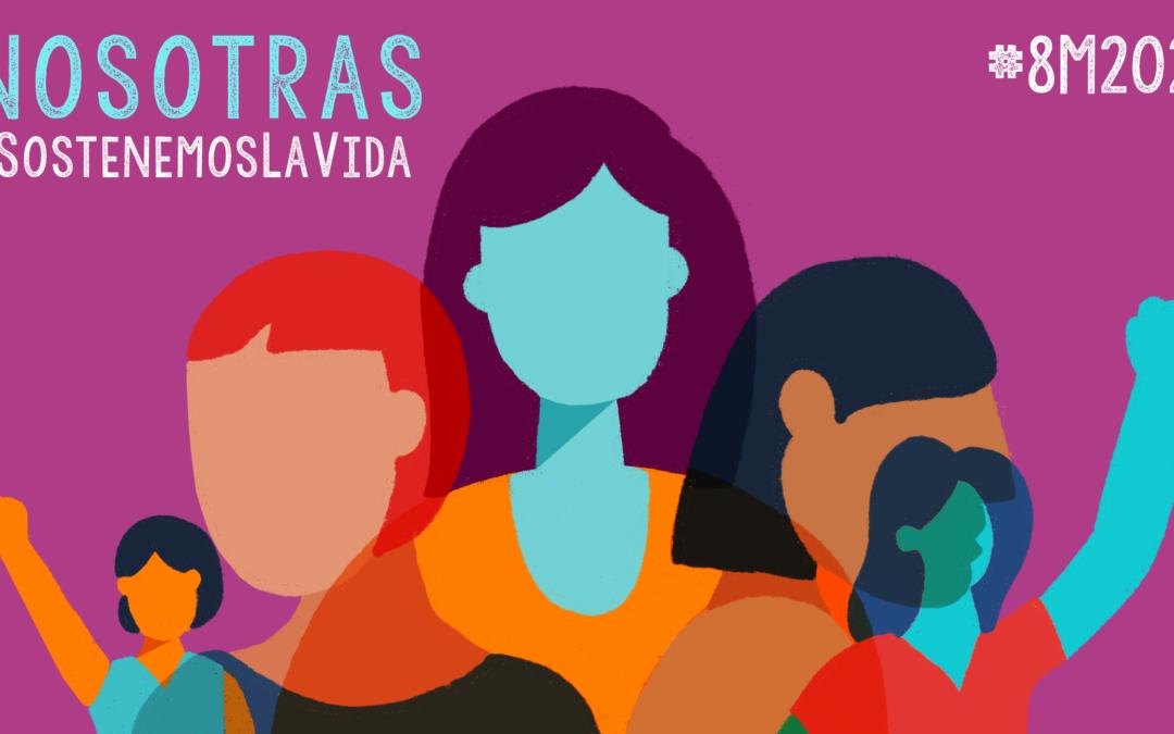 Estamos juntas e imaginamos un mundo distinto: #SostenemosLaVida #8M2021